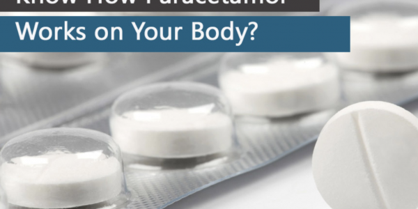 Paracetamol - How It Works On Your Body?