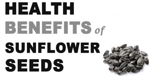 Sunflower Seeds -Health Benefits